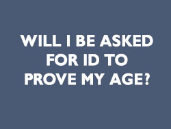 Will I be asked for ID to prove my age graphic