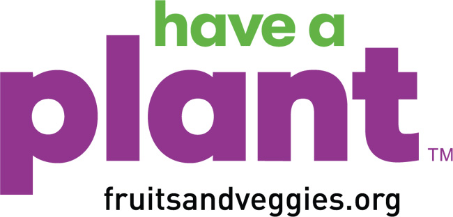 Have a Plant!  FruitsandVeggies.org